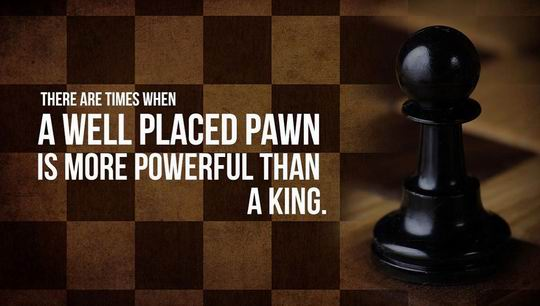 国际象棋名言名句图片:A WELL PLACED PAWN IS MORE POWERFUL THAN A KING.